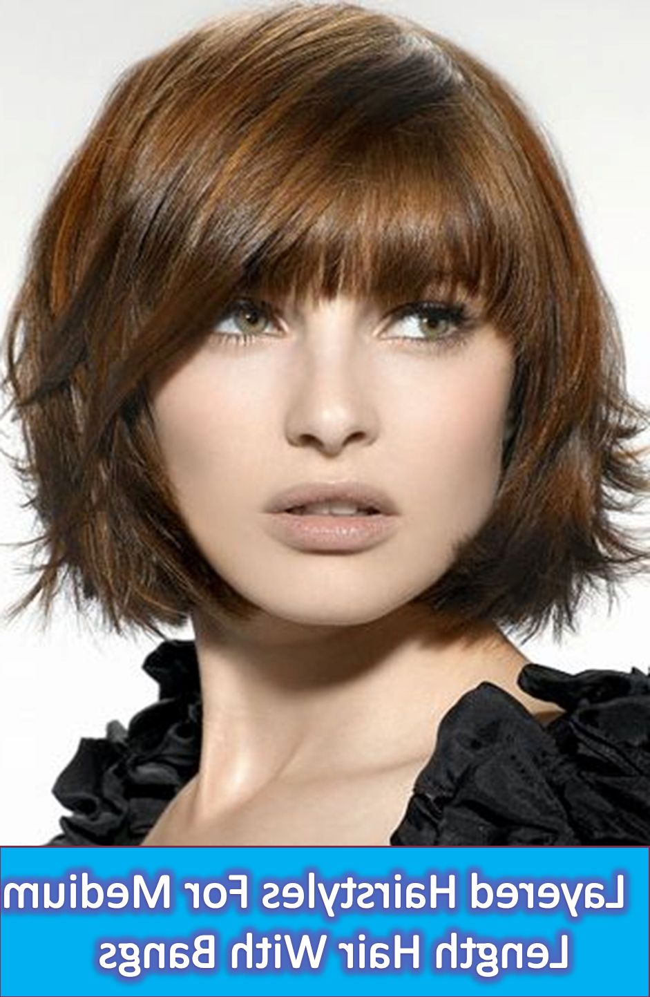 Latest Medium Hairstyles With Perky Feathery Layers With Regard To 15 Latest Layered Hairstyles For Medium Length Hair With Bangs (View 10 of 20)