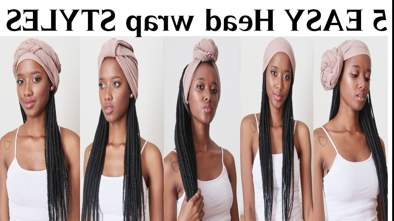 5 Easy Headwrap Styles For Braids/long Hair In Famous Braided Headwrap Hairstyles (View 3 of 20)