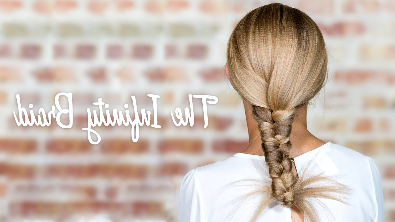 How To Create An Infinity Braid Inside 2017 Infinity Braid Ponytail Hairstyles (View 8 of 20)