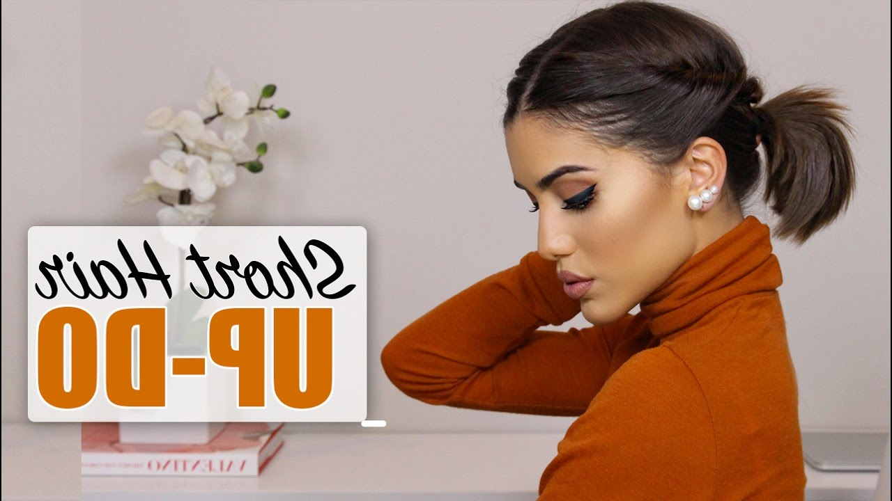 2019 Tie It Up Updo Hairstyles Pertaining To Easy Short Hair Updo! (View 2 of 20)