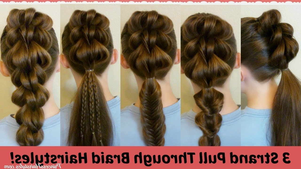 3 Strand Pull Through Braid And 5 Ways To Wear It! For Most Current Three Strand Side Braided Hairstyles (Gallery 13 of 20)