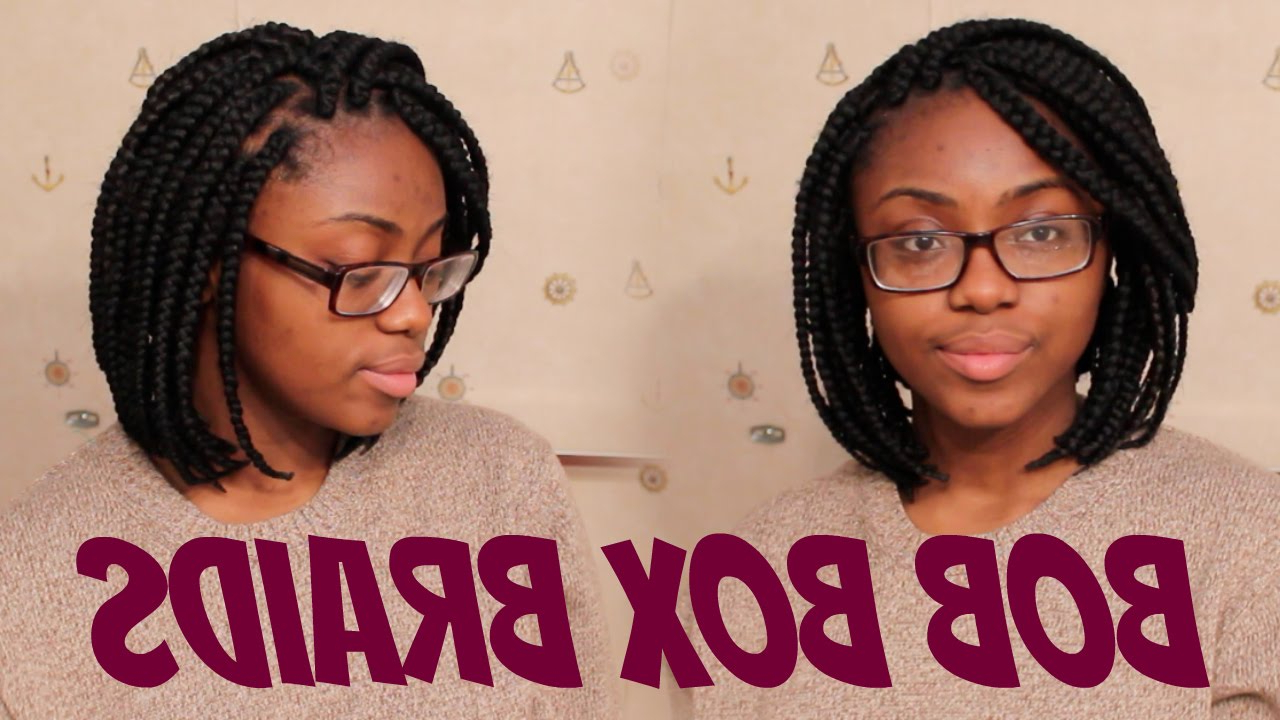 How To: Bob Box Braids (Tight Roots) Throughout Well Liked Long Bob Braid Hairstyles With Thick Braids (View 14 of 20)