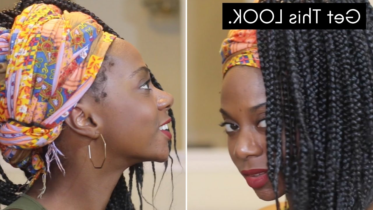 How To: Box Braids & Head Wrap Hairstyle Pertaining To Latest Braided Hairstyles With Beads And Wraps (View 8 of 20)
