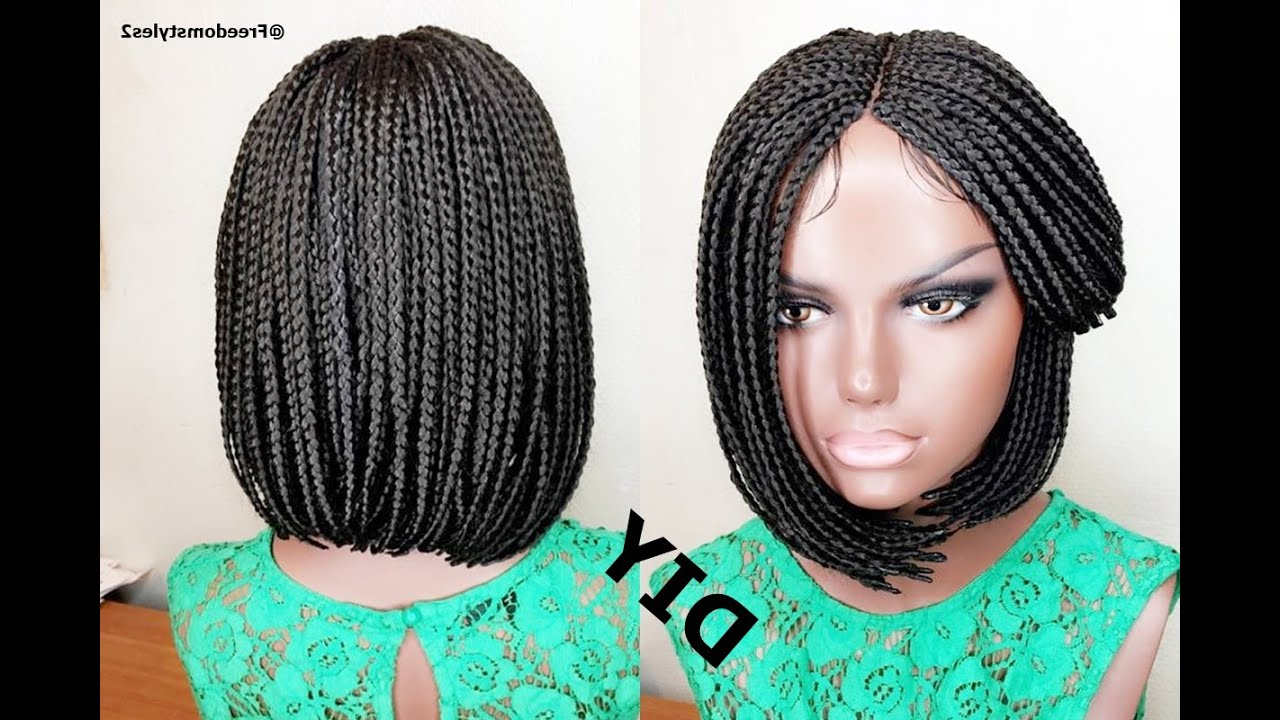 Latest Bob Braid Hairstyles With Bangs Pertaining To How To Do Bob Braids // Wig Method (View 18 of 20)