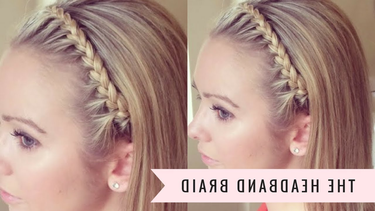 Most Current Tight Braided Hairstyles With Headband Regarding The Headband Braidsweethearts Hair (View 5 of 20)