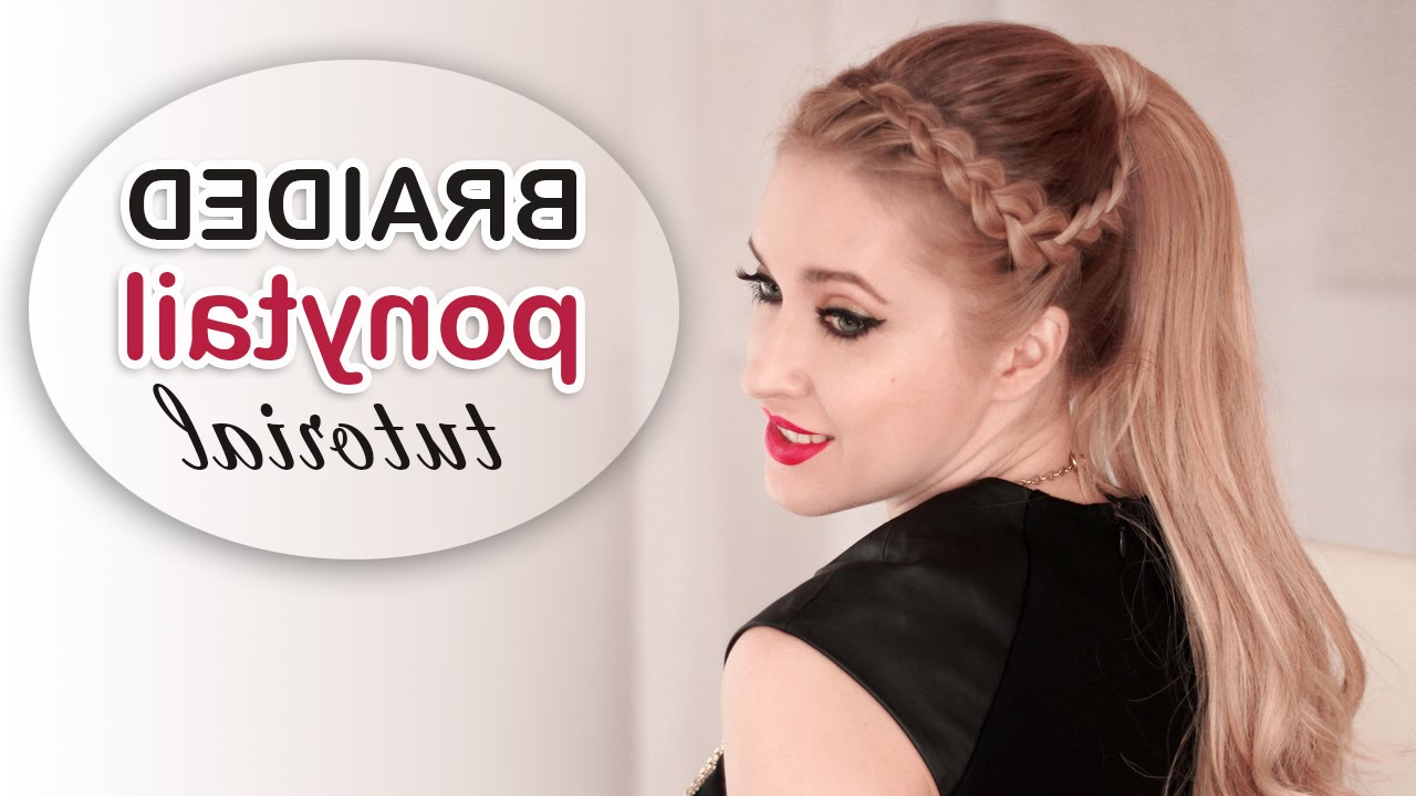 Party Hair Tutorial: Braided Ponytail ★ High Ponytail With Extensions Within Famous High Ponytail Braided Hairstyles (View 4 of 20)