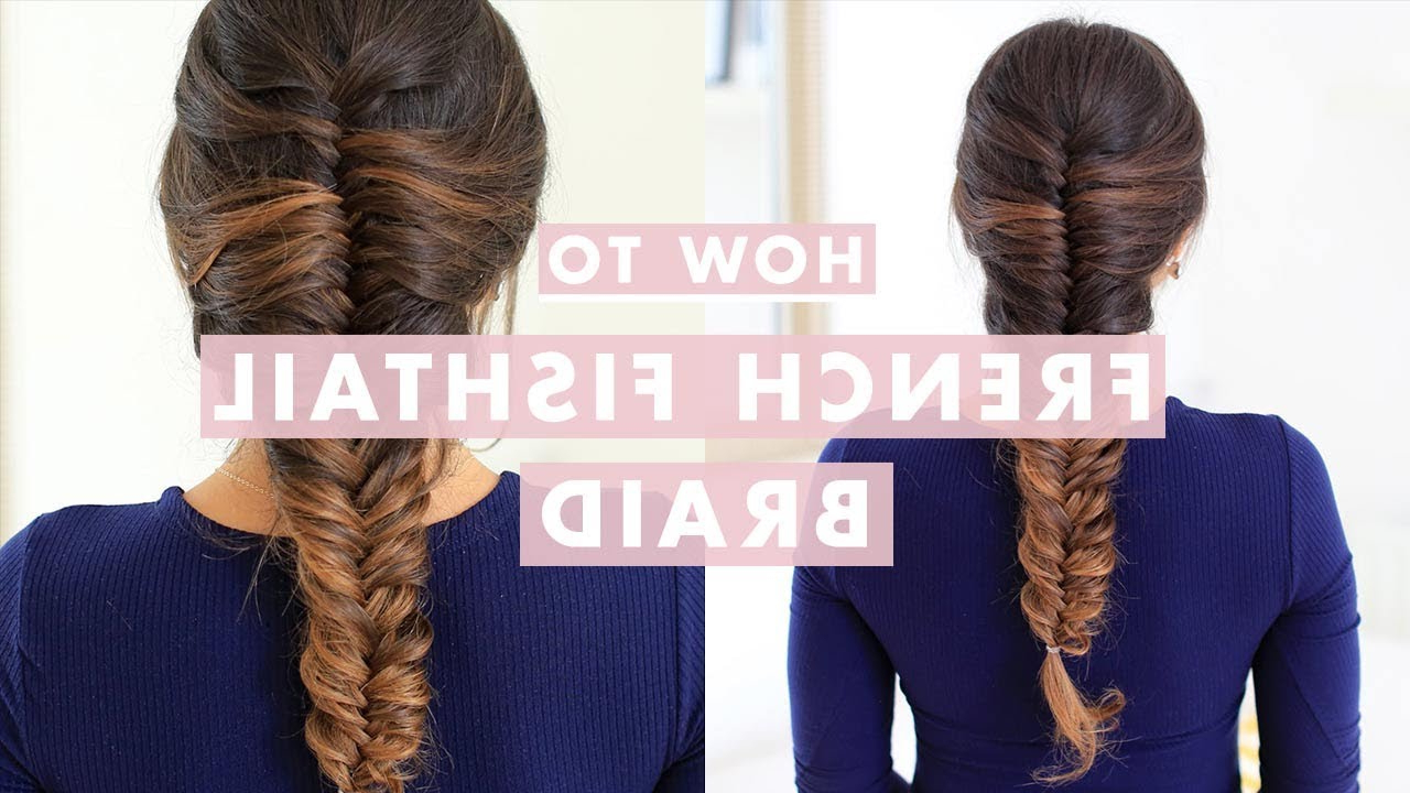 Trendy Ponytail Fishtail Braided Hairstyles Inside How To: French Fishtail Braid Hair Tutorial (View 20 of 20)