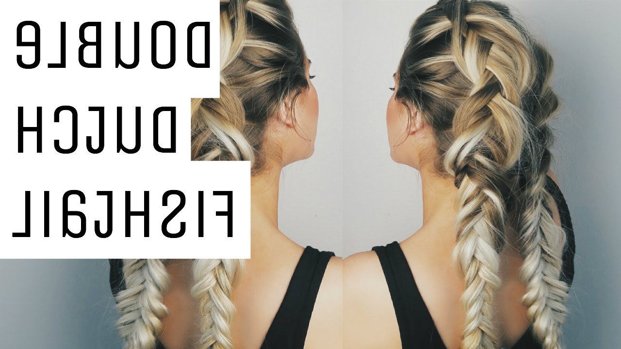 Well Known Oversized Fishtail Braided Hairstyles With Double Dutch Fishtail Braid Tutorial (Gallery 14 of 20)