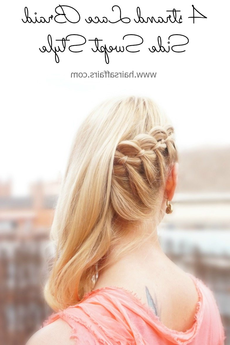 Well Known Side Swept Braid Hairstyles With Side Swept 4 Strand Lace Braid Tutorial – Hairsaffairs (View 14 of 20)