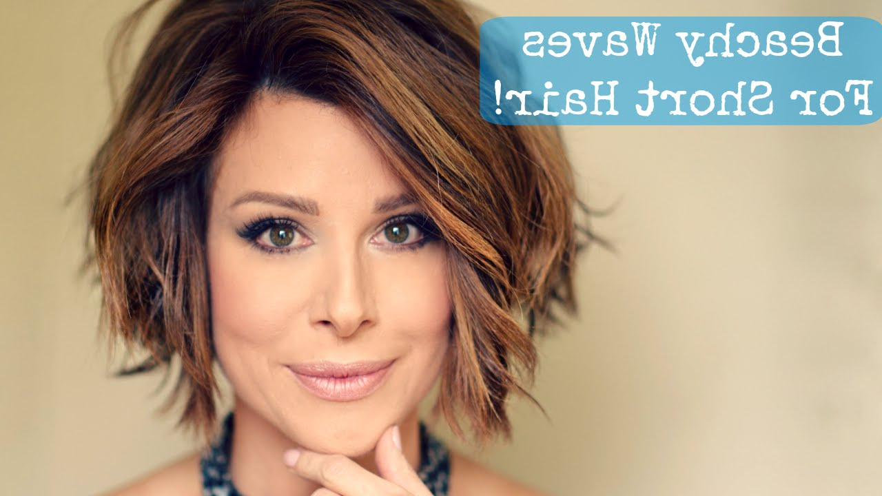 Beachy Waves For Short Hair! With Regard To Short Bob Haircuts With Waves (View 8 of 20)