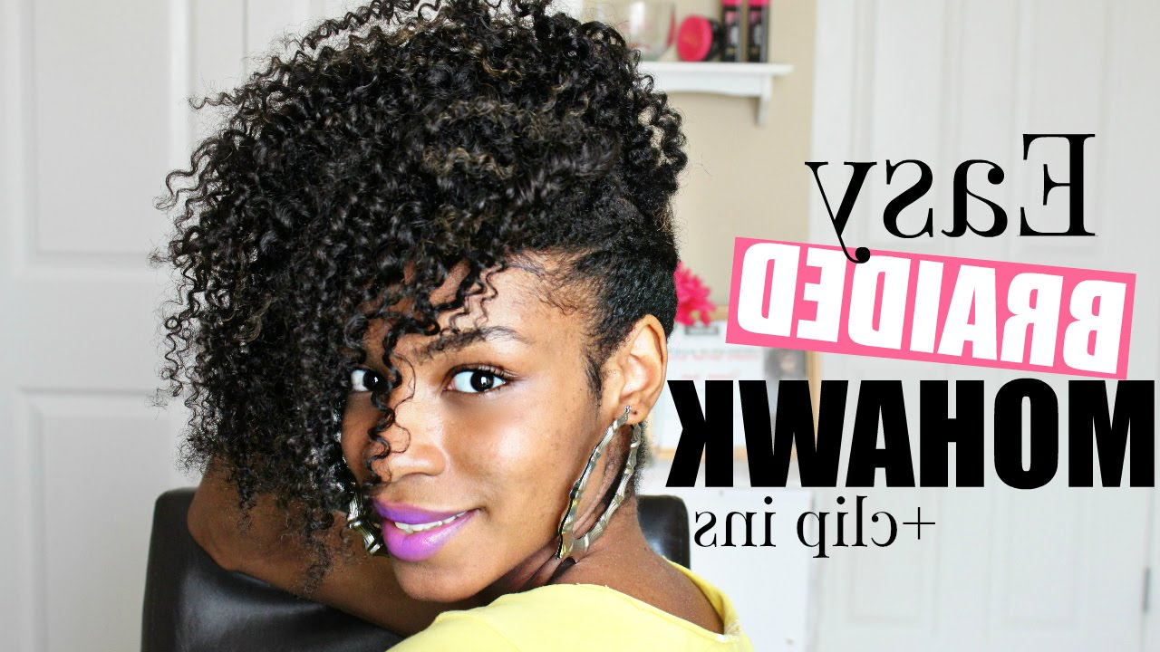Best And Newest Fierce Mohawk Hairstyles With Curly Hair Regarding Easy Braided Mohawk ►natural Hair (View 12 of 20)