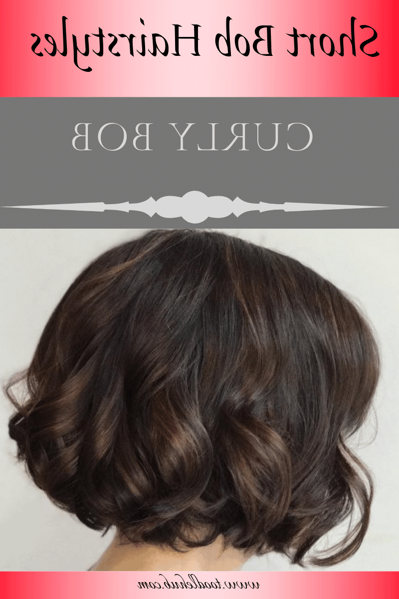 Best Short Bob Haircuts And Hairstyles For Women In 2019 For Textured Curly Bob Haircuts (View 9 of 20)