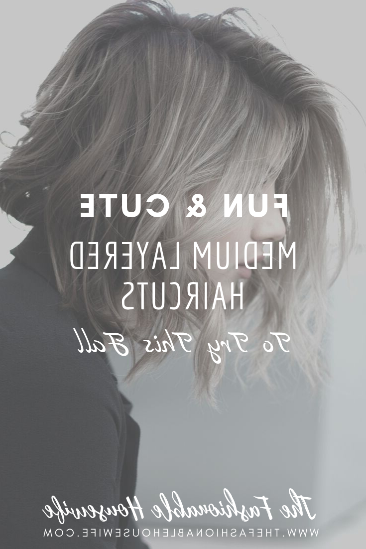Fashionable Medium Piece Y Feathered Haircuts Throughout Medium Layered Haircuts To Completely Transform Your Look (View 11 of 20)