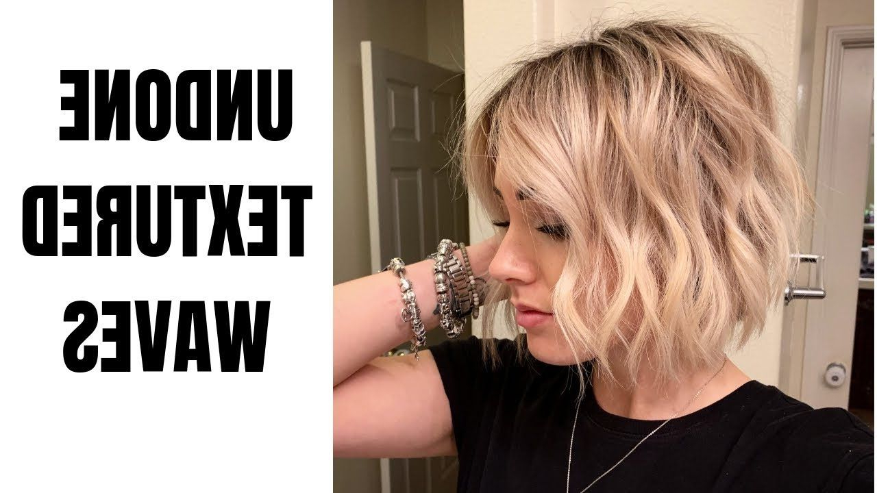 Undone Textured Waves || Short Hair – Youtube | Hair And Inside Short Bob Hairstyles With Textured Waves (Gallery 1 of 20)