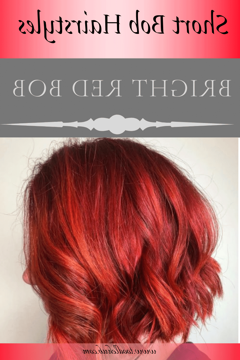Best Short Bob Haircuts And Hairstyles For Women In 2019 With Regard To 2017 Bright Red Bob Hairstyles (View 9 of 20)