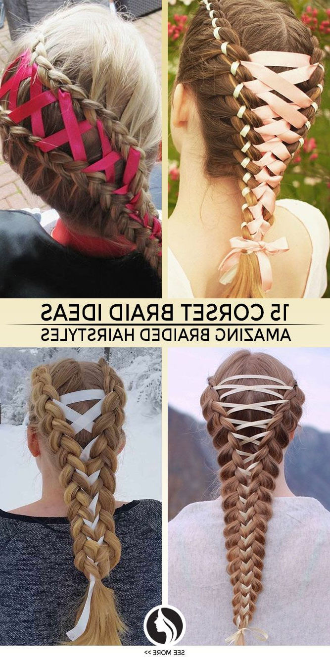 Fashionable Corset Braid Hairstyles Throughout 15 Amazing Braid Hairstyles With Corset Braid Hair (Gallery 1 of 20)