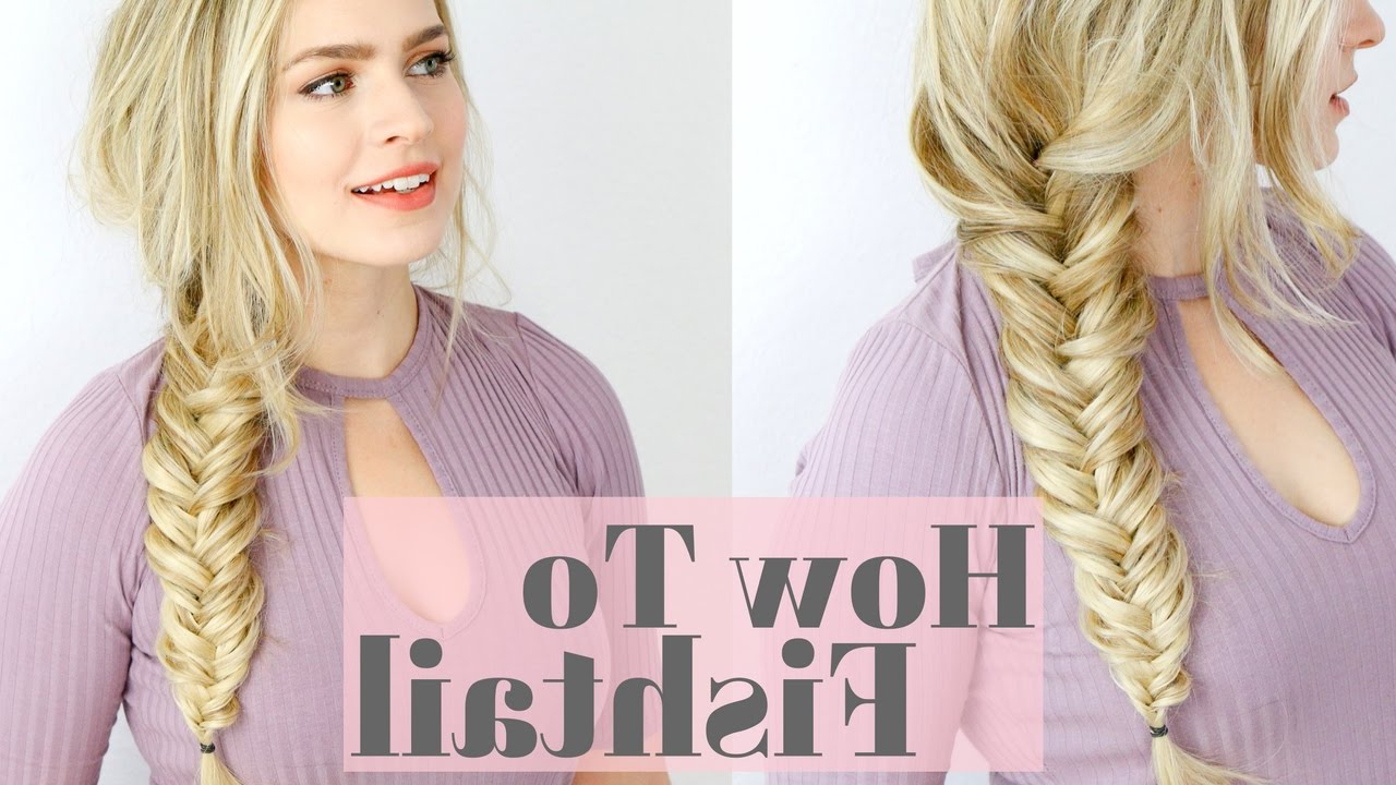 Fashionable Ponytail Fishtail Braid Hairstyles In How To Fishtail Braid Your Hair – Easy Braid Tutorial For (View 15 of 20)