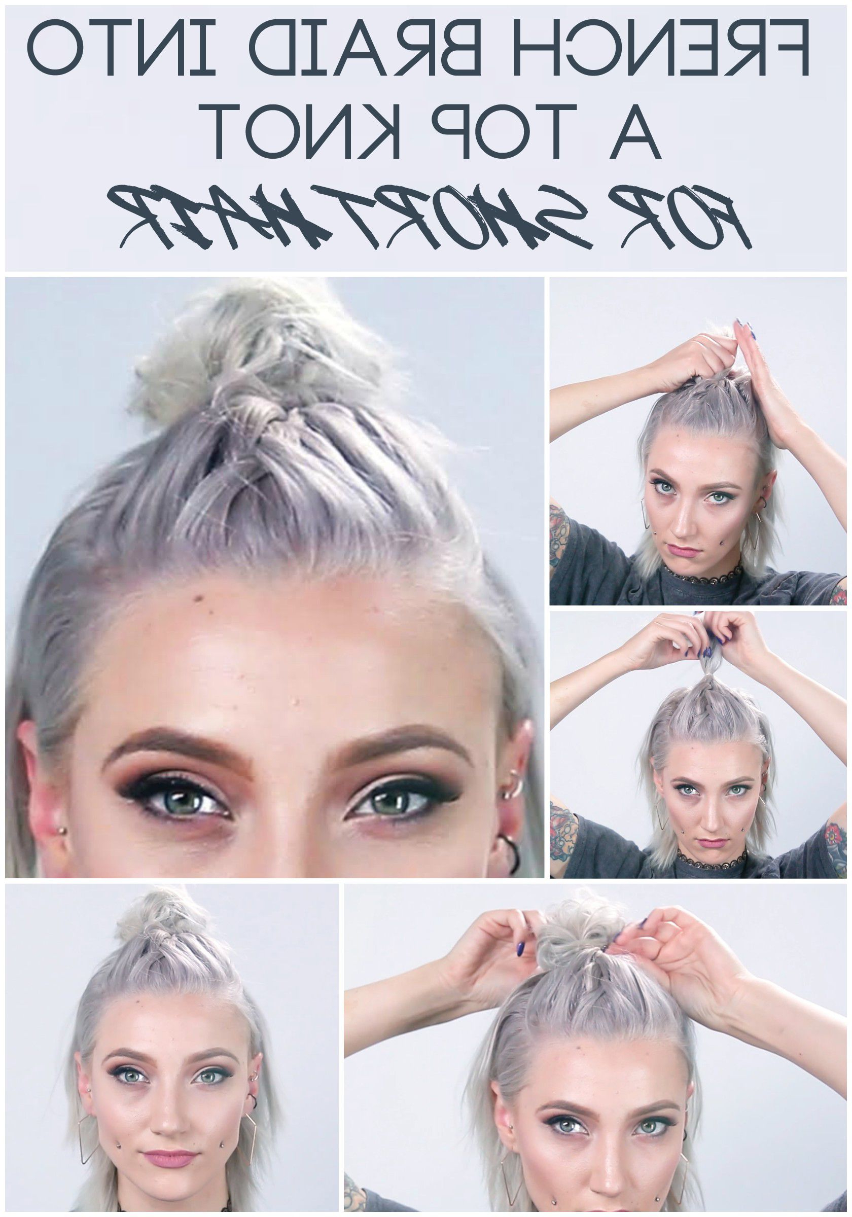 How To Get A French Braid Top Knot For Short Hair (View 11 of 20)