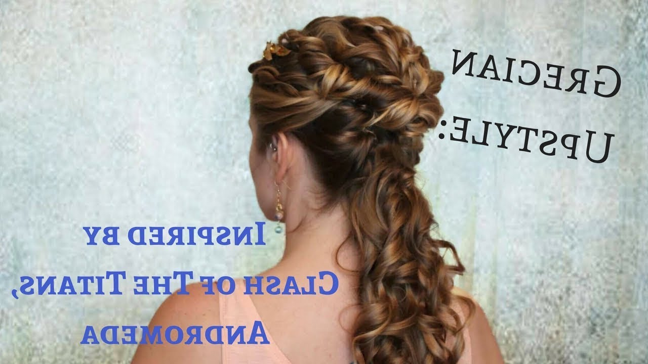 Widely Used Grecian Inspired Ponytail Braid Hairstyles Pertaining To Grecian Upstyle: Inspiredclash Of The Titans, Andromeda – Youtube (View 14 of 20)