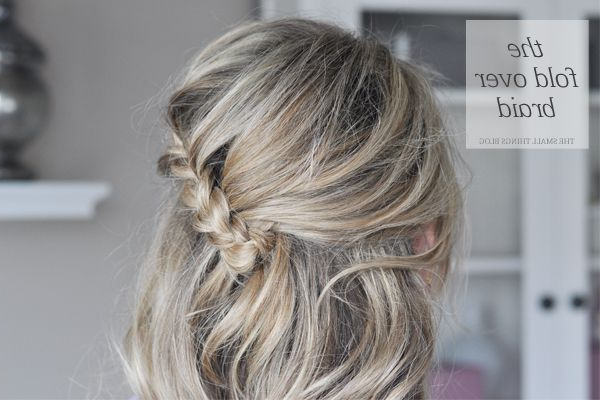 The Fold Over Braid Hair Tutorial – The Small Things Blog With Newest Folded Braided Updo Hairstyles (View 9 of 20)